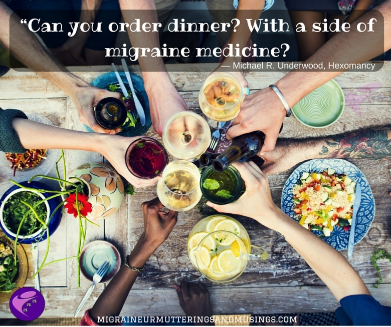 """""""Can you order dinner_ With a side of migraine medicine_""""― Michael R. Underwood, Hexomancy"""