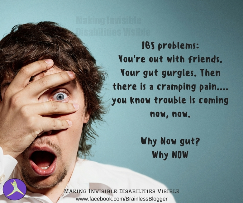 IBS problems_Your out with friends. Your stomach gurgles. Then there is a pain.... you know trouble is coming now, now.