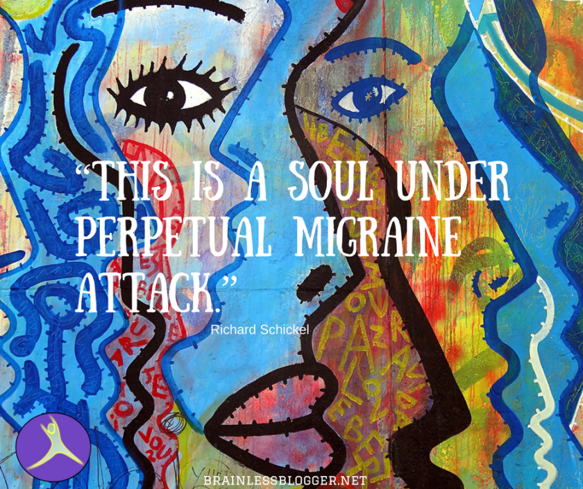"""This is a soul under perpetual migraine"