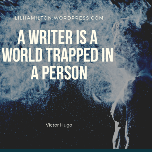 A writer is a world trapped in a human