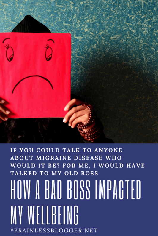 How a bad boss impacted my wellbeing and migraines