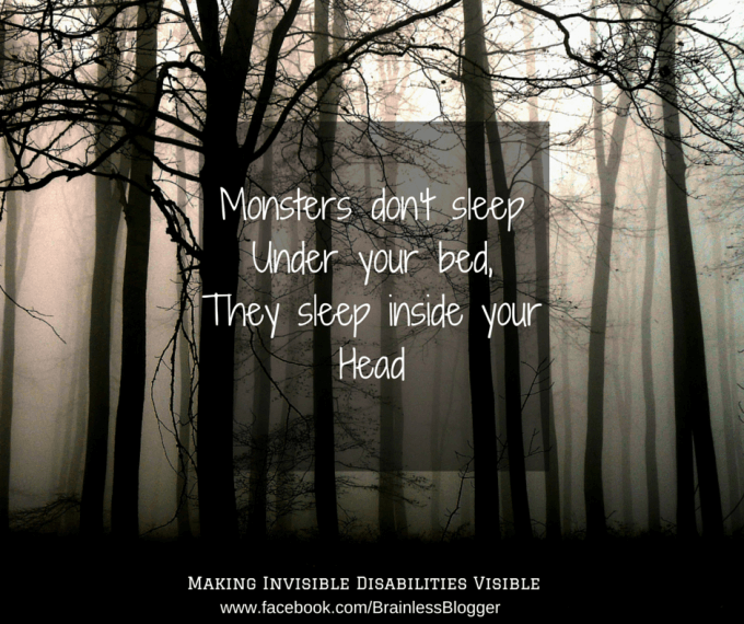 Monsters don't sleep under your bed
