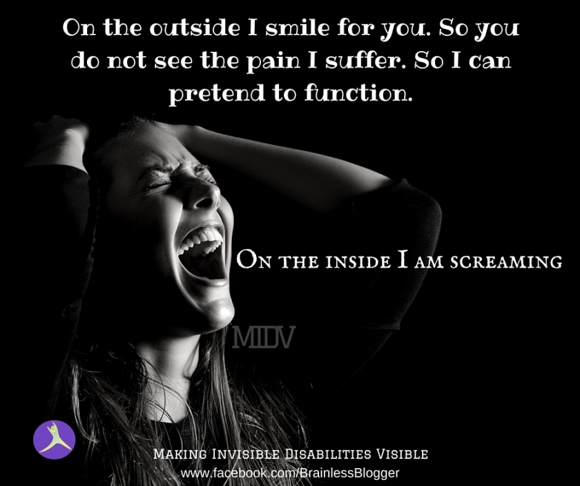 On the outside I smile for you. So you do not see the pain I suffer. So I can pretend to function.