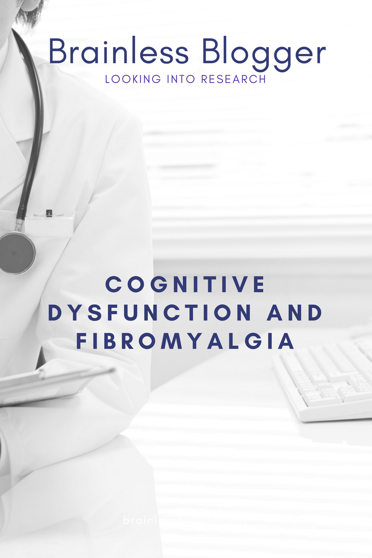 Cognitive Dysfunction and fibromyalgia