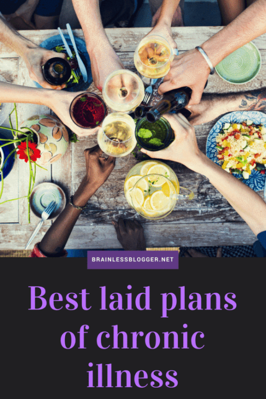 Best laid plans of chronic illness