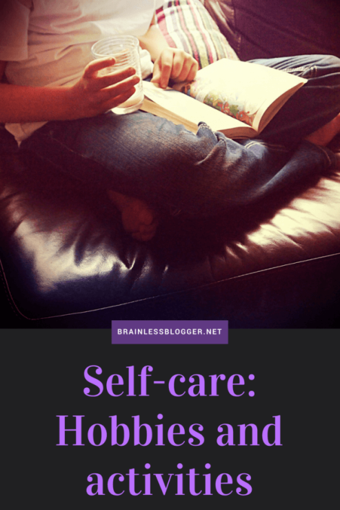 Self-care: Hobbies and activities