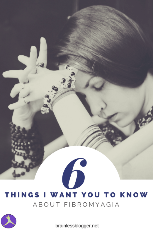 6 things I want you to know about fibromyalgia