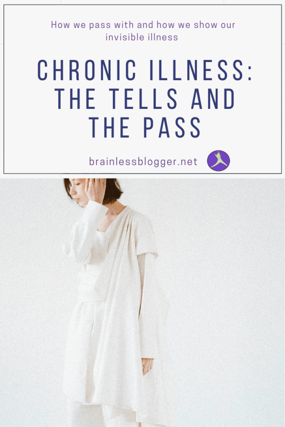 Chronic illness: The tells and the pass