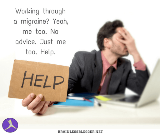 working-through-a-migraine_-yeah-me-too-no-advice-just-me-too-help