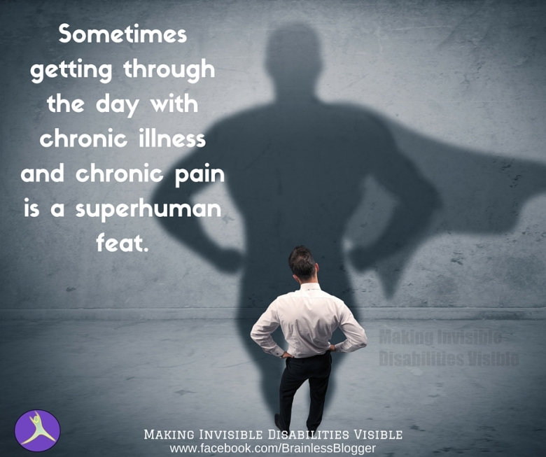 sometimes-getting-through-the-day-with-chronic-illness-and-chronic-pain-is-a-superhuman-feat