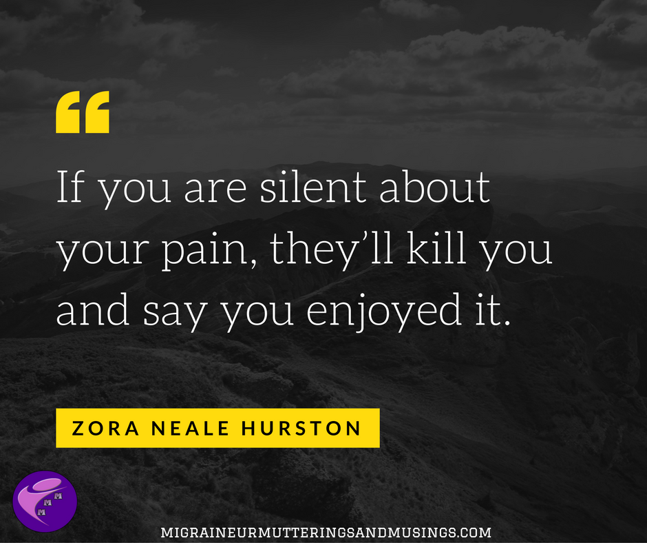 if-you-are-silent-about-your-pain-theyll-kill-you-and-say-you-enjoyed-it-1