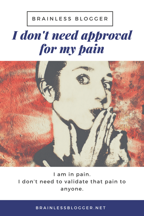 I don't need approval for my chronic pain