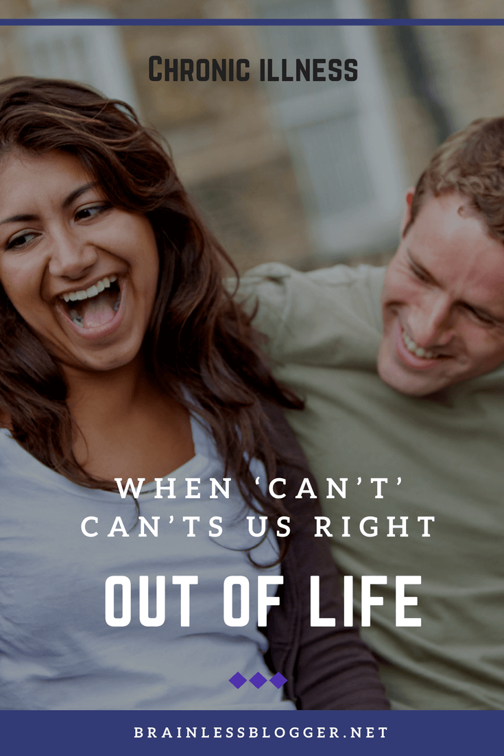 When can't can'ts us out of life with chronic pain and chronic illness