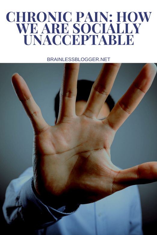 Chronic pain How we are socially unacceptable