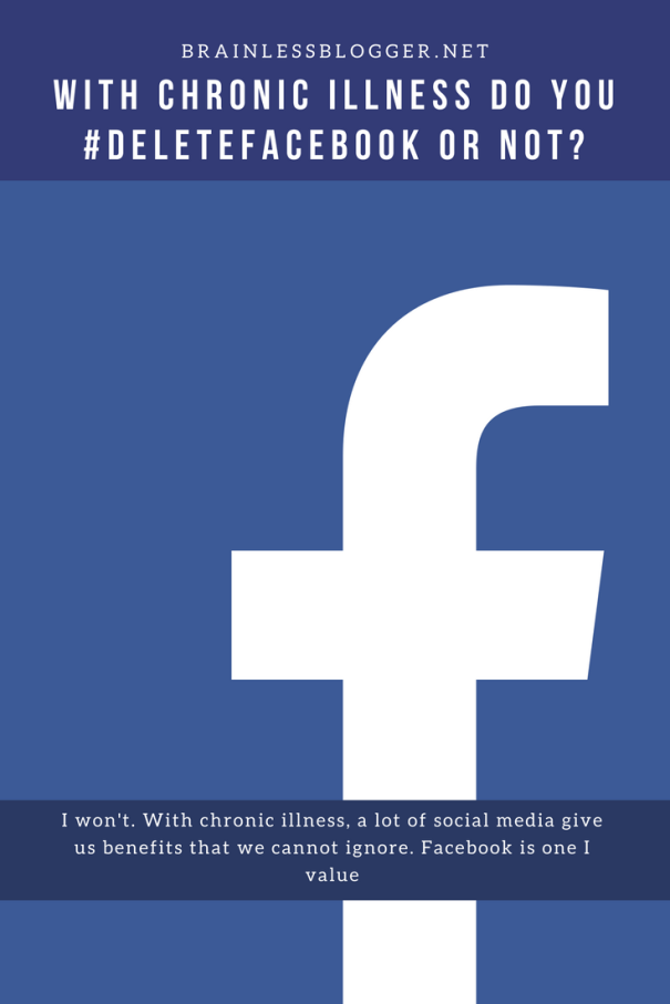 With chronic illness do you #DeleteFacebook or not.png