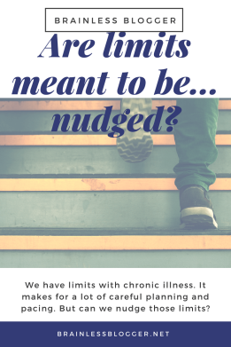 Are limits with chronic illness meant to be nudged