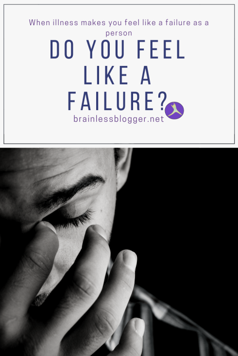 Chronic illness Do you feel like a failure