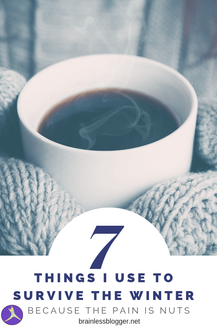 7 things I use to survive winter chronic pain