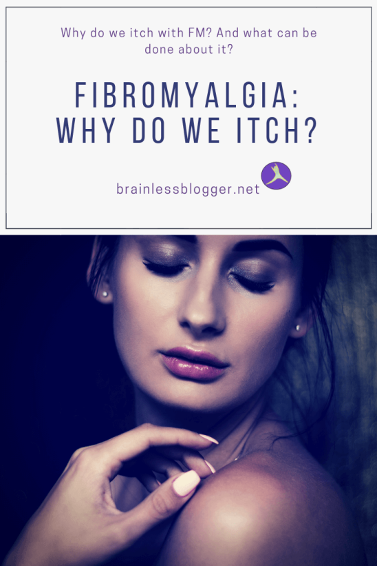 Fibromyalgia: Why do we itch