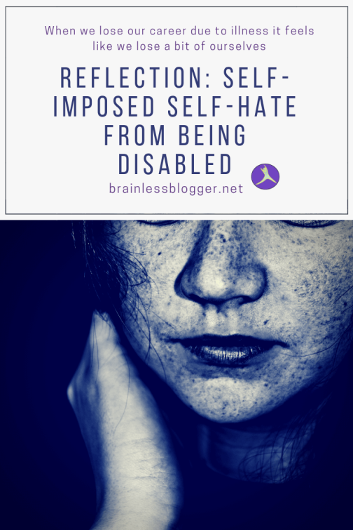 Reflection: Self-imposed self-hate from being disabled