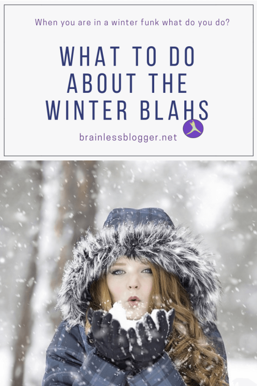 What to do about the winter blahs