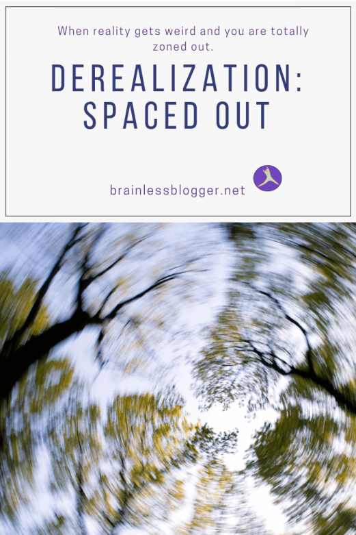 Derealization: spaced out