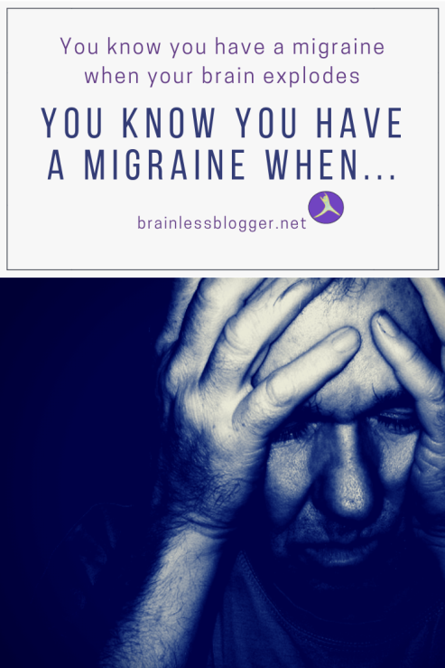 You know you have a migraine when...