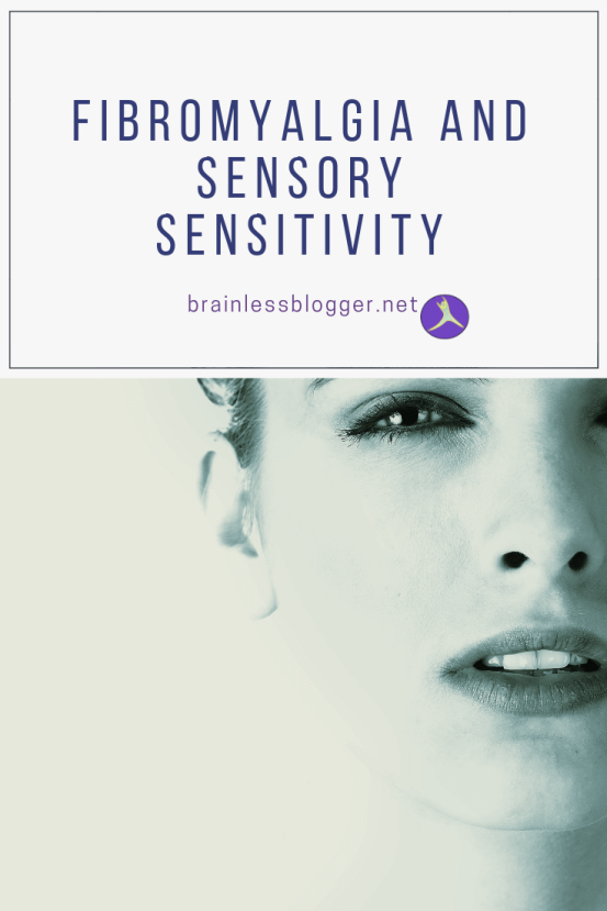 Fibromyalgia and sensory sensitivity