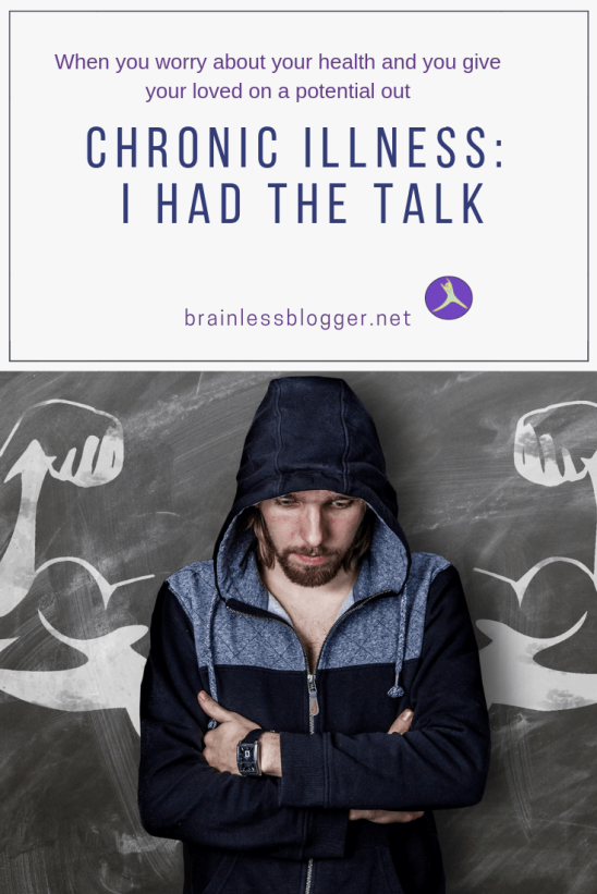 Chronic illness: I had the talk