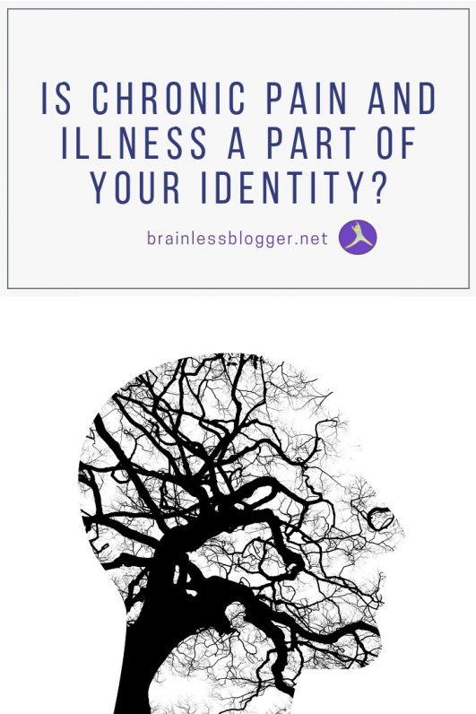Is chronic pain and illness a part of your identity