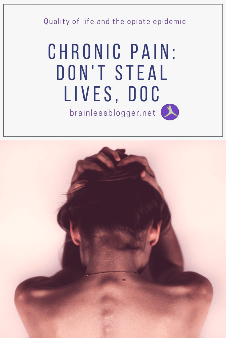 Chronic pain: Don't steal lives, doc