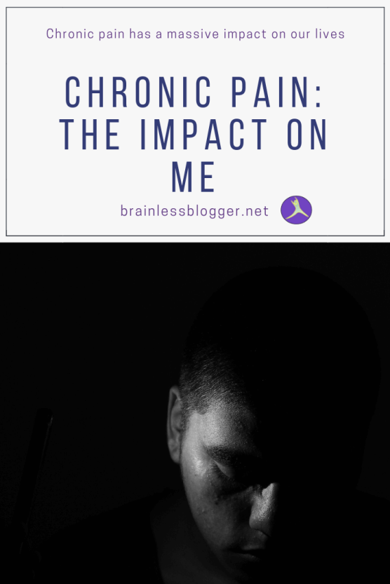 Chronic pain: The impact on me