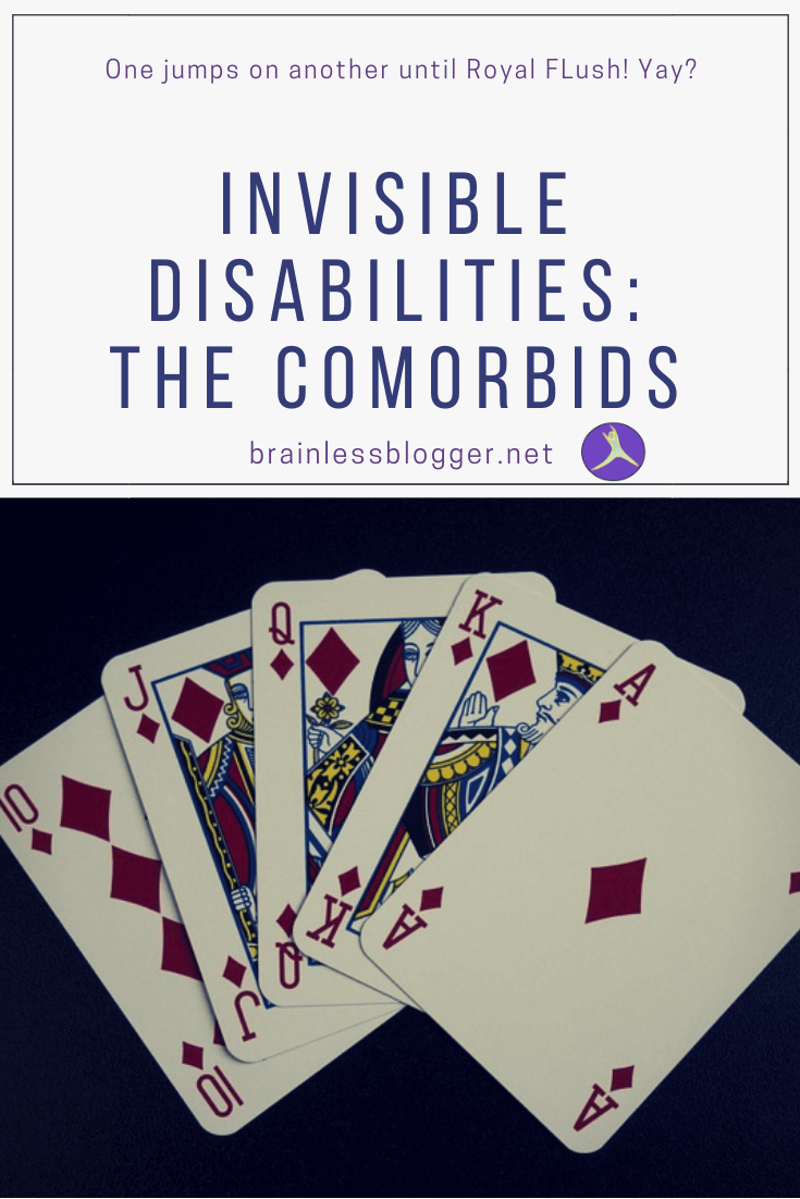 Invisible Disabilities: The comorbids