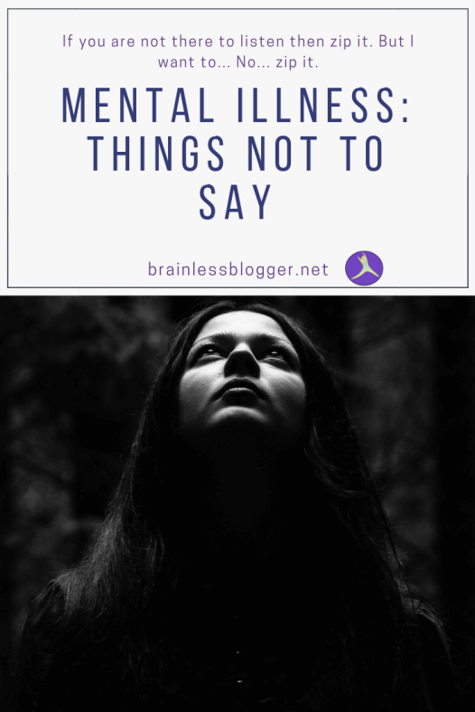 Mental illness: Things not to say