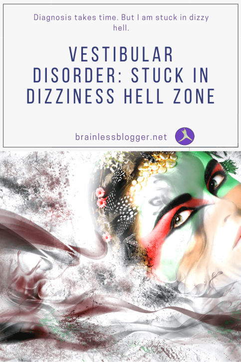 Vestibular disorder: stuck in dizziness hell zone
