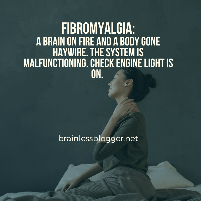 Fibromyalgia a brain on fire a body gone haywire image