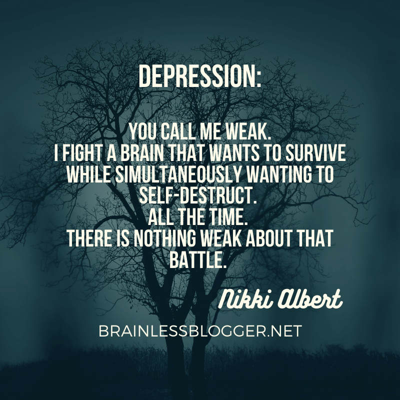 Depression is not weakness