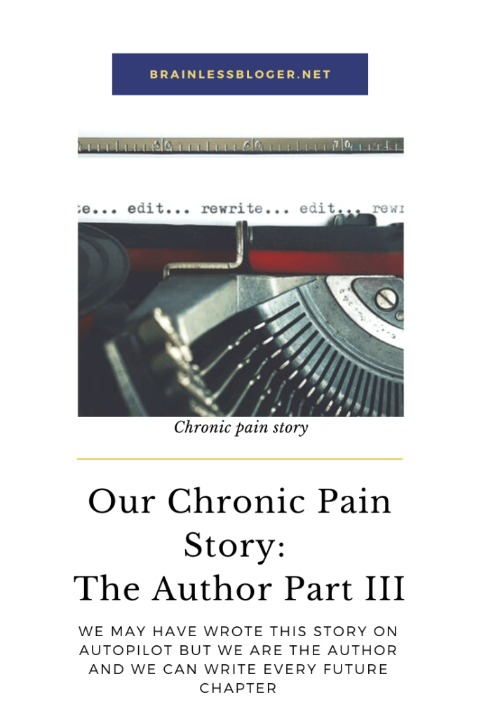 Our Chronic Pain Story: the Author Part III