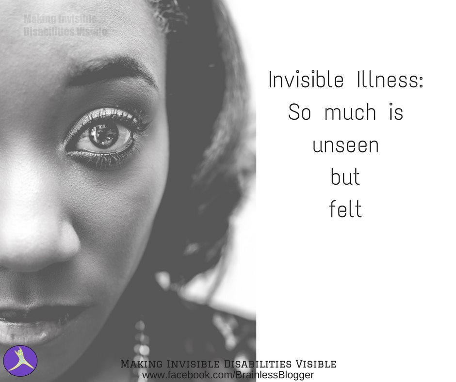 Invisible illness- so much unseen but felt