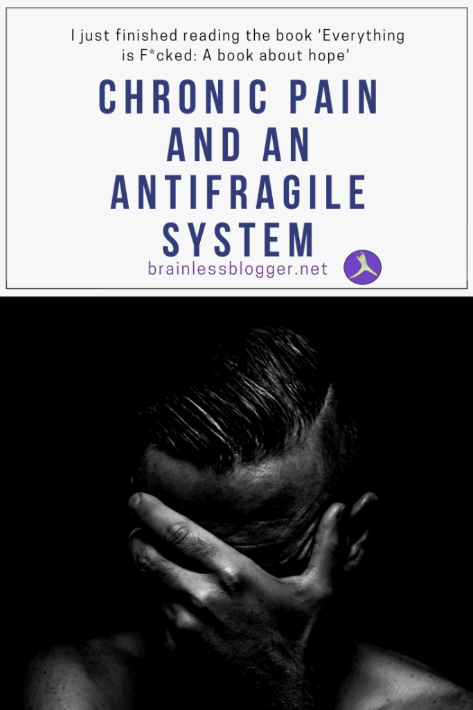Chronic Pain and an antifragile system
