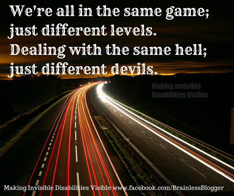 Picture: highway with blurred lights Text: We're all in the same game; just different levels. Dealing with the same hell; just different devils.