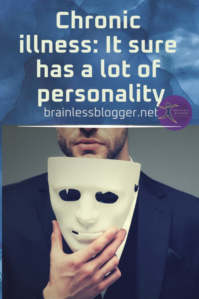 Text: Chronic Illness: It sure has a lot of personality   Image: Man in tux pulling of white face mask